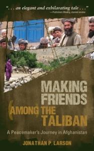 Making Friends among the Taliban